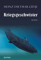 Heinz-Dietmar Lütje: Kriegsgeschwister. Roman ★★★