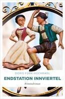 Doris Fürk-Hochradl: Endstation Innviertel ★★★★