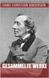 Hans Christian Andersen - Gesammelte Werke