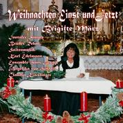 Weihnachten einst und jetzt - mit Brigitte März