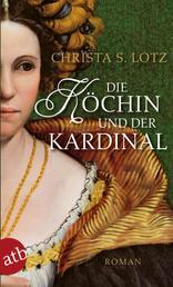 Die Köchin und der Kardinal - Roman