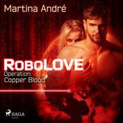 Robolove #2 - Operation: Copper Blood