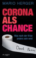 Mario Herger: Corona als Chance
