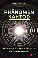 Walter Meili: Phänomen Nahtod ★★★★