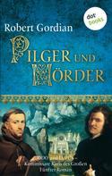 Robert Gordian: Pilger und Mörder: Odo und Lupus, Kommissare Karls des Großen - Fünfter Roman ★★★★