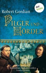 Pilger und Mörder: Odo und Lupus, Kommissare Karls des Großen - Fünfter Roman