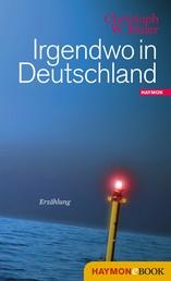 Irgendwo in Deutschland - Erzählung