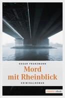 Edgar Franzmann: Mord mit Rheinblick