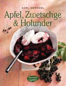 Karl Newedel: Apfel, Zwetschge & Holunder ★★★★★