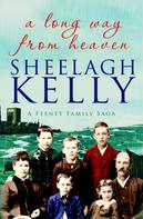 Sheelagh Kelly: A Long Way From Heaven