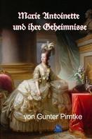 Gunter Pirntke: Marie Antoinette und ihre Geheimnisse