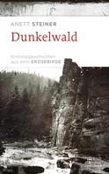 Anett Steiner: Dunkelwald ★★★★