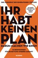 Der Jugendrat der Generationenstiftung: Ihr habt keinen Plan, darum machen wir einen! ★★★