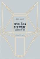 Joachim Walther: Das Blöken der Wölfe