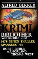 Alfred Bekker: Krimi-Bibliothek Weihnachten 2018 – 1478 Seiten Thriller Spannung