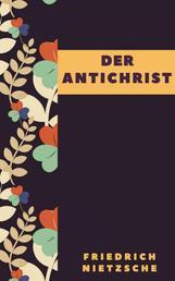 Friedrich Nietzsche: Der Antichrist