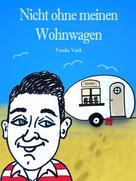 Frauke Vonk: Nicht ohne meinen Wohnwagen ★★★★★
