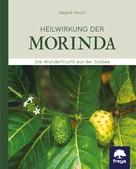 Siegrid Hirsch: Heilwirkung der Morinda