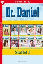 Dr. Daniel Staffel 3 – Arztroman - E-Book 21-30