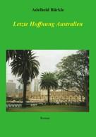 Adelheid Bürkle: Letzte Hoffnung Australien