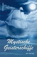 Wolfgang Rödig: Mystische Geisterschiffe ★★★★