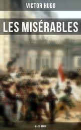 Les Misérables (Alle 5 Bände) - Die Elenden - Klassiker der Weltliteratur: Die beliebteste Liebesgeschichte und ein fesselnder politisch-ethischer Roman
