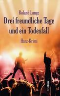 Roland Lange: Drei freundliche Tage und ein Todesfall ★★★★★