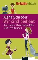 Alena Schröder: Wir sind bedient. ★★★★