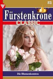 Fürstenkrone Classic 52 – Adelsroman - Die Blumenkomtess