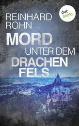 Mord unter dem Drachenfels - Kriminalroman