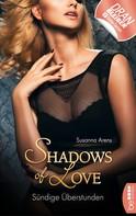 Susanna Arens: Sündige Überstunden - Shadows of Love ★★★★