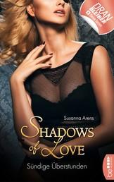 Sündige Überstunden - Shadows of Love