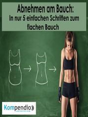 Abnehmen am Bauch - In nur 5 einfachen Schritten zum flachen Bauch
