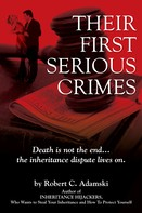 Robert C Adamski: THEIR FIRST SERIOUS CRIMES