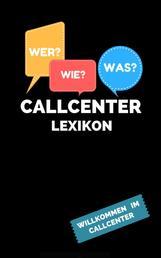 Callcenter Lexikon - Willkommen im Callcenter