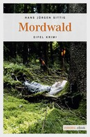 Hans Jürgen Sittig: Mordwald ★★★★