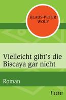Klaus-Peter Wolf: Vielleicht gibt's die Biscaya gar nicht