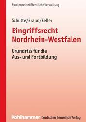Eingriffsrecht Nordrhein-Westfalen - Grundriss für die Aus- und Fortbildung