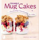 Christelle Huet-Gomez: Crumble Mug Cakes