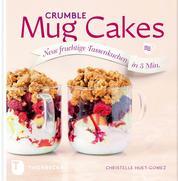 Crumble Mug Cakes - Neue fruchtige Tassenkuchen in 5 Min.