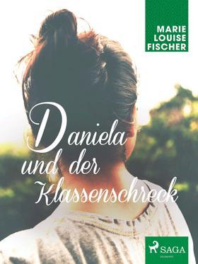 Daniela und der Klassenschreck
