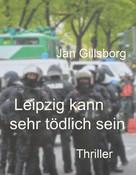 Jan Gillsborg: Leipzig kann sehr tödlich sein
