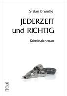Stefan Brendle: Jederzeit und richtig