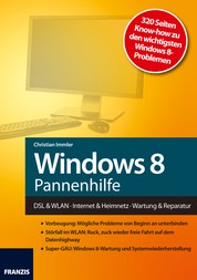 Windows 8 Pannenhilfe - DSL & WLAN · Internet & Heimnetz · Wartung & Reparatur