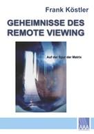 Frank Köstler: Geheimnisse des Remote Viewing ★★★