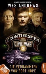 Frontiersmen: Civil War 3 - Die Verdammten von Fort Hope
