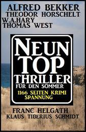 Neun Top Thriller für den Sommer - 1166 Seiten Krimi Spannung - Alfred Bekker Krimi Sammelband