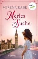Verena Rabe: Merles Suche