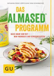 Das Almased-Programm - Basic Know-how, 4-Phasen-Plan, Mini-Workout, Genussrezepte