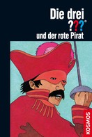 William Arden: Die drei ??? und der rote Pirat (drei Fragezeichen)